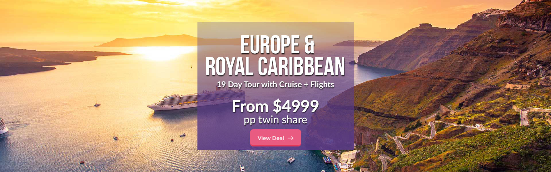 19 Day Europe Tour with Royal Caribbean Cruise